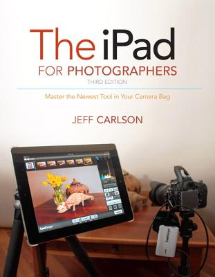 The Ipad for Photographers By Carlson, Jeff